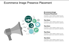 Ecommerce Image Presence Placement Ppt PowerPoint Presentation Ideas Deck Cpb
