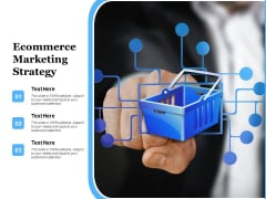 Ecommerce Marketing Strategy Ppt PowerPoint Presentation Show Portfolio