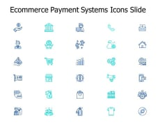 Ecommerce Payment Systems Icons Slide Growth Ppt PowerPoint Presentation Infographics Visual Aids