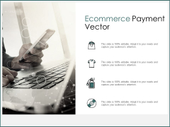 Ecommerce Payment Vector Ppt PowerPoint Presentation Professional Example File