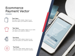 Ecommerce Payment Vector Ppt PowerPoint Presentation Styles Show