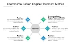 Ecommerce Search Engine Placement Metrics Ppt PowerPoint Presentation Inspiration Elements Cpb Pdf