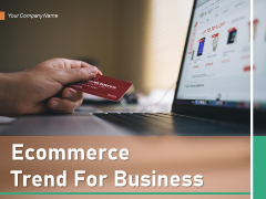 Ecommerce Trend For Business Strategy Ppt PowerPoint Presentation Complete Deck