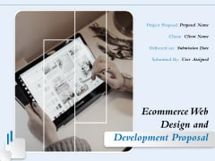 Ecommerce Web Design And Development Proposal Ppt PowerPoint Presentation Complete Deck With Slides
