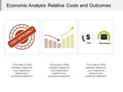 Economic Analysis Relative Costs And Outcomes Ppt PowerPoint Presentation Summary Outline
