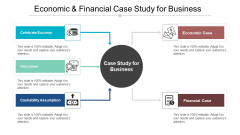 Economic And Financial Case Study For Business Ppt PowerPoint Presentation Deck