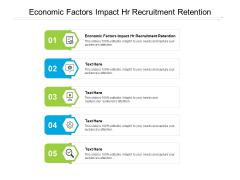 Economic Factors Impact HR Recruitment Retention Ppt PowerPoint Presentation Inspiration Diagrams Cpb Pdf