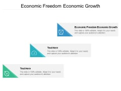Economic Freedom Economic Growth Ppt PowerPoint Presentation Inspiration Example File Cpb