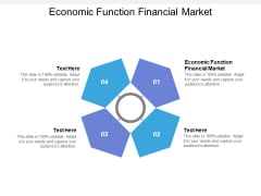 Economic Function Financial Market Ppt PowerPoint Presentation Infographics Graphics Tutorials Cpb