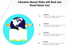 Education Aboard Globe With Book And Pencil Vector Icon Ppt PowerPoint Presentation Infographics PDF