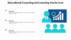 Educational Coaching And Learning Vector Icon Ppt PowerPoint Presentation Gallery Graphic Images PDF