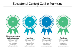 Educational Content Outline Marketing Ppt PowerPoint Presentation Layouts Images Cpb