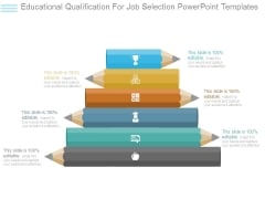 Educational Qualification For Job Selection Powerpoint Templates