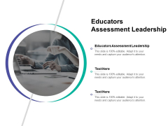 Educators Assessment Leadership Ppt PowerPoint Presentation Model Graphics Cpb