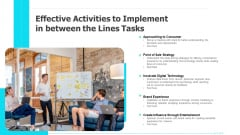 Effective Activities To Implement In Between The Lines Tasks Ppt PowerPoint Presentation Styles Design Ideas PDF