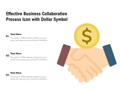 Effective Business Collaboration Process Icon With Dollar Symbol Ppt PowerPoint Presentation Gallery Icons PDF