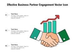 Effective Business Partner Engagement Vector Icon Ppt PowerPoint Presentation Outline Files PDF