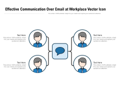 Effective Communication Over Email At Workplace Vector Icon Ppt PowerPoint Presentation Inspiration Outfit PDF