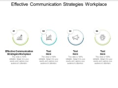 Effective Communication Strategies Workplace Ppt PowerPoint Presentation Icon Elements Cpb