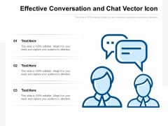 Effective Conversation And Chat Vector Icon Ppt PowerPoint Presentation Show Example Introduction PDF
