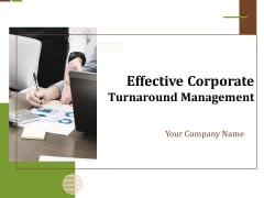 Effective Corporate Turnaround Management Ppt PowerPoint Presentation Complete Deck With Slides