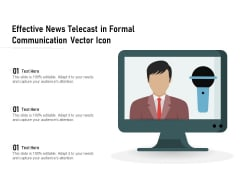 Effective News Telecast In Formal Communication Vector Icon Ppt PowerPoint Presentation Summary Show PDF