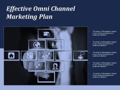 Effective Omni Channel Marketing Plan Ppt PowerPoint Presentation Portfolio Deck