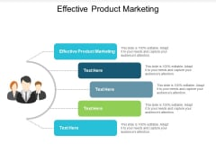 Effective Product Marketing Ppt PowerPoint Presentation Icon Example Cpb