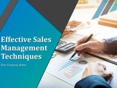 Effective Sales Management Techniques Ppt PowerPoint Presentation Complete Deck With Slides