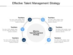 Effective Talent Management Strategy Ppt PowerPoint Presentation Show Clipart Images Cpb