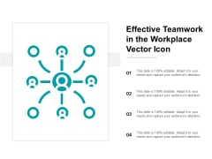 Effective Teamwork In The Workplace Vector Icon Ppt PowerPoint Presentation Professional Themes