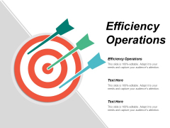 Efficiency Operations Ppt Powerpoint Presentation Summary Infographics Cpb