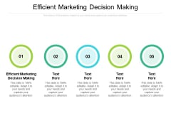 Efficient Marketing Decision Making Ppt PowerPoint Presentation Styles Icon Cpb