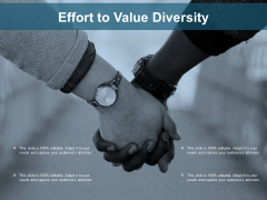 Effort To Value Diversity Ppt Powerpoint Presentation Inspiration Styles