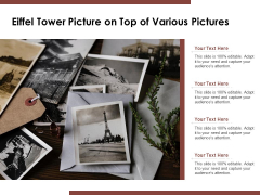 Eiffel Tower Picture On Top Of Various Pictures Ppt PowerPoint Presentation File Guidelines PDF