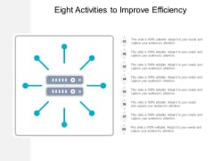 Eight Activities To Improve Efficiency Ppt PowerPoint Presentation Pictures Icon