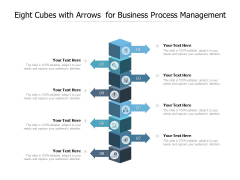 Eight Cubes With Arrows For Business Process Management Ppt PowerPoint Presentation Styles Slides