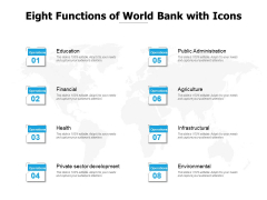 Eight Functions Of World Bank With Icons Ppt PowerPoint Presentation Gallery Designs PDF