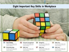 Eight Important Key Skills In Workplace Ppt PowerPoint Presentation Inspiration Aids