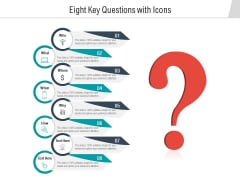 Eight Key Questions With Icons Ppt PowerPoint Presentation Icon Influencers PDF