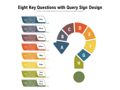 Eight Key Questions With Query Sign Design Ppt PowerPoint Presentation Portfolio Brochure PDF