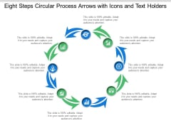 Eight Steps Circular Process Arrows With Icons And Text Holders Ppt Powerpoint Presentation File Shapes