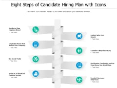 Eight Steps Of Candidate Hiring Plan With Icons Ppt PowerPoint Presentation Inspiration Slide Portrait PDF