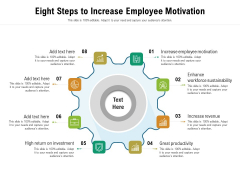 Eight Steps To Increase Employee Motivation Ppt PowerPoint Presentation Gallery Example PDF