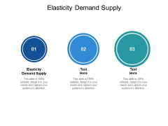 Elasticity Demand Supply Ppt PowerPoint Presentation Show Objects