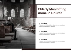 Elderly Man Sitting Alone In Church Ppt PowerPoint Presentation Gallery Objects