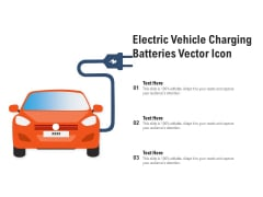 Electric Vehicle Charging Batteries Vector Icon Ppt PowerPoint Presentation Slides Clipart Images