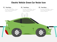 Electric Vehicle Green Car Vector Icon Ppt PowerPoint Presentation Slides Sample PDF