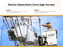 Electrician Checking Electric Current Supply From Tower Ppt PowerPoint Presentation Icon Gallery PDF