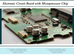 Electronic Circuit Board With Microprocessor Chip Ppt PowerPoint Presentation Summary Infographic Template PDF